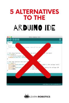 Looking for an alternative to the Arduino IDE? Then you'll want to check out these 5 alternatives. Great for those looking to upgrade their programming game!
