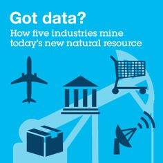 Got #data? How five industries mine today's new natural resource http://ibm.co/1DHo9SA #IBMCAI
