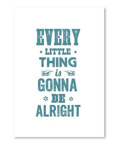 Look at this #zulilyfind! 'Every Little Thing is Gonna be Alright' Wall Art #zulilyfinds