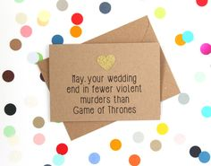 May your wedding end in fewer violent murders than Game of Thrones.