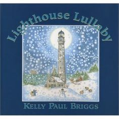 Lighthouse Lullaby by Kelly Paul Briggs tells the story of a lighthouse keeper and his family one snowy winter more than 100 years ago on an island off the coast of Maine. Told in verse with gentle, soothing illustrations. From Bella Luna Toys. $9.95