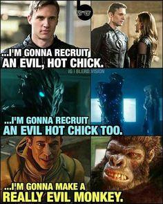 I'm gonna recruit an evil hot chick. ...I'm gonna recruit an evil hot chick too. I'm gonna make a really evil monkey