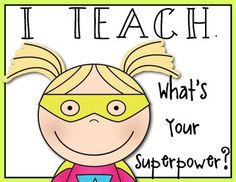 FREEBIE! Teacher Inspirational Posters {What's Your Superpower?}. Enjoy!!