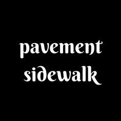 (#synonyms) (#nouns) (#pavement #britishenglish) (#americanenglish)