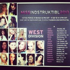 The lineup for the West Division in the Miss Indstruktibl 2013 competition! Voting starts tomorrow at 6 PM CST!
