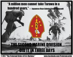"""""""A million men cannot take Tarawa in a hundred years."""" said Japanese Rear Admiral Keiji Shibasaki. The Marine Division did it in 3 days. Marine Corps Quotes, Marine Corps Humor, Usmc Quotes, Military Quotes, Us Marine Corps, Military Humor, Military Love, Military History, Quotes Quotes"""