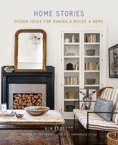 Home Stories: Design Ideas for Making a House a Home by Kim Leggett