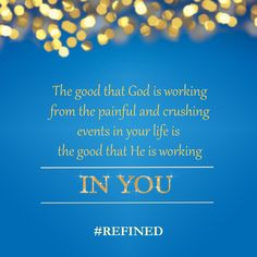 God is working in YOU! #Refined http://www.christianbook.com/refined-finding-joy-the-midst-fire/carol-mcleod/9781610361446/pd/361443?event=ESRCG