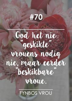 Fynbos Vrou.. Qoutes, Life Quotes, Afrikaanse Quotes, Christian Devotions, Wallpaper Pictures, Beautiful Words, Life Lessons, To My Daughter, Prayers