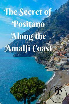 The Secret of Positano Along the Amalfi Coast - 1AdventureTraveler   Positano, Italy   Amalfi Coast   #italytrip