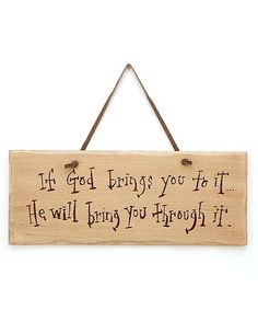 Take a look at this Collins Linen 'God Brings You To It' Sign by A Way With Words: Home Décor & Accents on #zulily today!