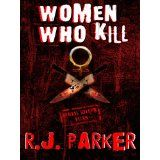 WOMEN WHO KILL - The Bitches from Hell (SERIAL KILLERS) (Kindle Edition)By RJ Parker