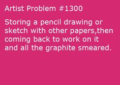 oh my gosh this annoys me so much! I have a ton of drawings that have done this and it makes me mad cuz it ruins all the different values!