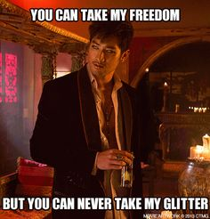 You xan take my freedom but you can never take my glitter