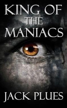 King Of The Maniacs (Gissente's Admonitio) by Jack Plues, http://www.amazon.com/dp/B008OFMBO6/ref=cm_sw_r_pi_dp_0nahsb0BV6Z4N