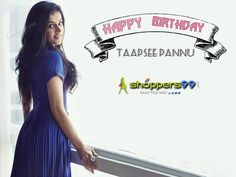 #TaapseePannu is an Indian #model and #actress, who has worked in Telugu & #Bollywood #film. Shoppers99 wish her many-many happy returns of the day with best wishes. #HappyBirthdayTaapseePannu