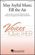 May Joyful Music Fill the Air, Voices Together - Hal Leonard Online Choral Sheet Music, Robert Louis Stevenson, Elementary Music, Me Me Me Song, Choir, Middle School, The Voice, Singing, Fire
