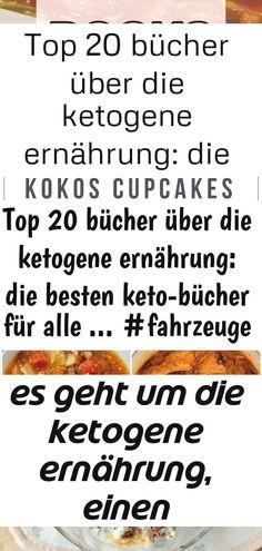 Top 20 bücher über die ketogene ernährung: die besten keto-bücher für alle ... #fahrzeuge 3 2 : Top 20 Bücher über die ketogene Ernährung: Die besten Keto-Bücher für alle ... #Fahrzeuge Ein einfaches leckeres Lowcarb Rezept. Vegane Keto Kokos Cupcakes schmecken super! #lowcarb #gesund #schnellundeinfach #kokos #keto  #deutsch Um heilen zu können, brauchst du eine Grund - Ketogene Ernährung und Intermitt... #brauchst #ernahrung #grund #heilen #intermitt #ketogene #konnen 8 verrückte…