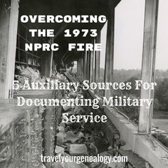 Overcoming military records lost I 1973 fire