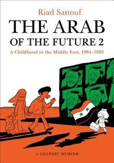 the-arab-of-the-future-2-a-childhood-in-the-middle-east-1984-1985-a-graphic-memoir-larabe-du-futur-2-by-riad-sattouf http://www.bookscrolling.com/the-best-graphic-novels-comics-of-2016-a-year-end-list-aggregation/