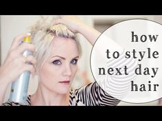 How To Style Next Day Hair - YouTube