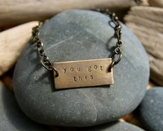 Just in case you need a little reminder today. :: you got this . a hand stamped soul mantra bracelet