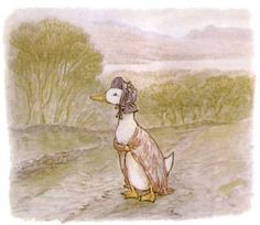 """'The Tale of Jemima Puddle-Duck', 1908 -- Beatrix Potter. """"When she reached the top of the hill, she saw a wood in the distance. She thought that it looked a safe quiet spot."""""""