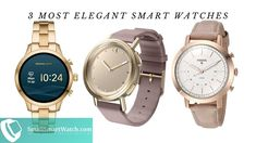 3 Most Elegant Smartwatches Available Today - SmallSmartWatch.com