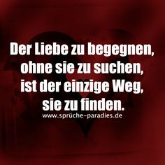 """Der Liebe zu begegnen, ohne sie zu suchen, ist der einzige Weg, sie zu finden. [button color=""""gray"""" size=""""medium"""" link=""""http://xn--sprche-paradies-1vb.de/liebe-2/"""" icon="""""""" target=""""false""""]mehr Liebessprüche"""
