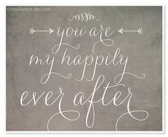 You Are My Happily Ever After Typography Print - Wedding Decor - Wedding Gift - Wall Art - Gray - Sweet Rustic - Charming