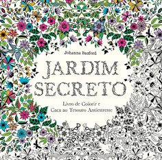 Lvro de colorir para adultos da Editora Sextante, chamado Jardim Secreto.