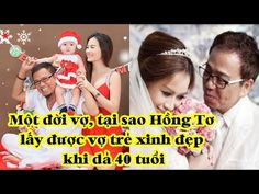 Tại sao đã qua 1 đời vợ và ở tuổi 40; Hồng Tơ vẫn lấy được vợ trẻ xinh đ...