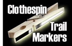 Reflective Clothespin Trail Markers, different colors for different kids or people might help. Bushcraft Camping, Camping Survival, Emergency Preparedness, Survival Tips, Survival Skills, Hunting Girls, Hunting Gear, Deer Hunting, Camping Life