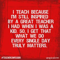 "Inspired by great teacher. Happy Teacher Appreciation Week! May 9-14, 2014. #quotes ""I teach because I'm still inspired by a great teacher I had when I was a kid. So, I get that what we do every single day truly matters."" #teachersrock #thankyou"