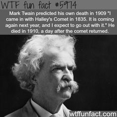 Mark Twain predicted his own death - WTF fun facts