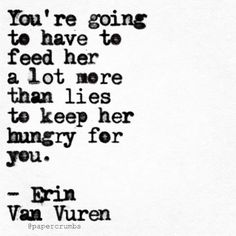 """L〰Erin Van Vuren — I think this may be my first """"she"""" poem, in a. one direction car insurance uk no black box required, best friend break up in hindi. Quotes And Notes, Great Quotes, Quotes To Live By, Me Quotes, Inspirational Quotes, Daily Quotes, Truth Hurts, Word Porn, Life Lessons"""