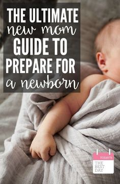 The Ultimate New Mom Guide To Prepare For a Newborn - EVERYTHING you need to prepare for motherhood! Such a great list!