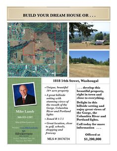 Just Listed! Real Estate for Sale at $1,200,000! Come and see this beautiful ten plus acre, south sloping, Columbia River and Gorge view property, zoned R-1.75, and consider the great home sites you could create here with a pasture, public road and stream. Get a convenient location close to schools, golf and shopping. Existing structures include: Barn(s), Garage(s), and a residence. Call for more information. The RMLS number is 20176734. Mike Lamb, Windermere Stellar, (360) 921-1397.