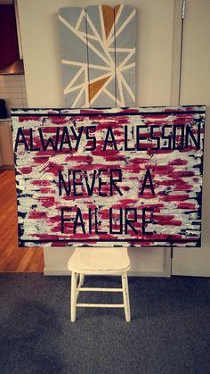 Alwayz a lesson never a failure