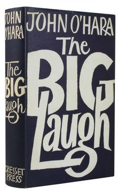 The Big Laugh by John O'Hara. Cover Design: Hans Tisdall.