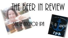 Welcome to the Shed. I am even-star and this is The Beer in Review. Today's Australian craft beer review is for Sail and Anchor IPA.   ...