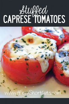 what a great appetizer recipe for a romantic night in. Try these easy Stuffed Caprese Tomatoes.