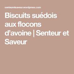 Biscuits suédois aux flocons d'avoine | Senteur et Saveur