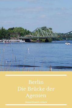 Die Brücke der Agenten zwischen Berlin und Potsdam - war schon immer ein heißes Plaster Kaiser Wilhelm, Building Bridges, Red Army, Potsdam, World War I, Places