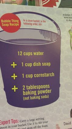 Bubble recipe.  This one does work better than the 1c warm water + 1 tbs light corn syrup + 3 tbs dawn dish soap.