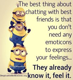 Minion Quotes - Chatting with best friends - Minion Quotes
