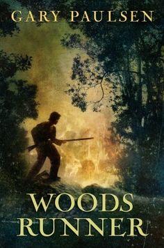 Woods Runner - American Revolution story by Gary Paulsen.