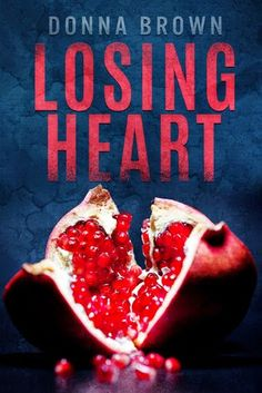 Scrapn' Today: Book Review: Losing Heart by Donna Brown