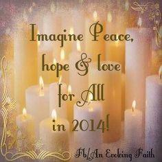 Imagine Peace in 2014 <3 www.facebook.com/anevolvingfaith
