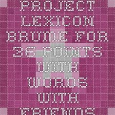 project LEXICON - BRUME for 36 points with Words With Friends